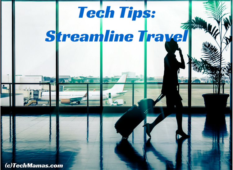 tech tips streamline travel